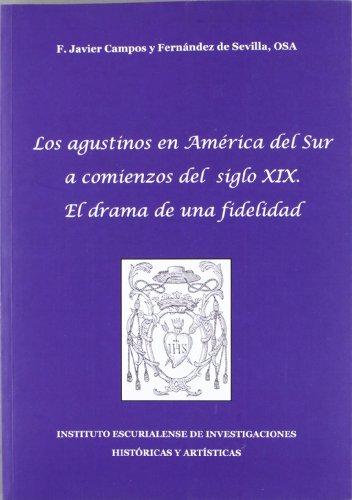 9788486161170: Los Agustinos En America del Sur a Comienzos del Siglo XIX: El Drama de Una Fidelidad