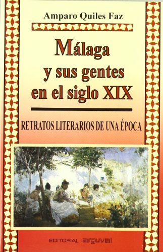 9788486167936: Málaga y sus gentes en el siglo XIX: Retratos literarios de una época (Colección Alcazaba)