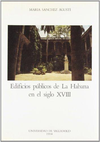 9788486192143: Edificios públicos de La Habana en el siglo XVIII (Serie Arte y arqueolog¸a)