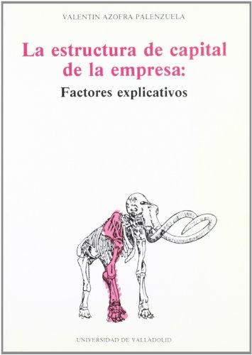 9788486192938: La estructura de capital de la empresa: Factores explicativos (Serie Economía) (Spanish Edition)