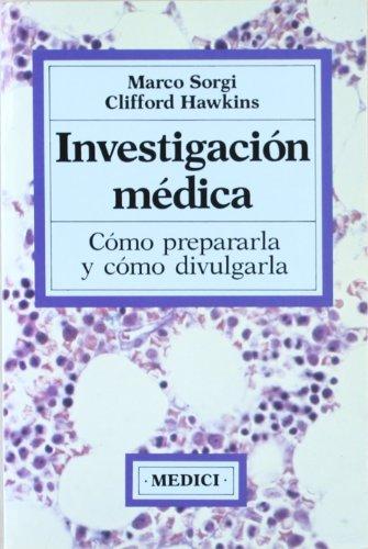 9788486193256: Investigación médica : cómo prepararla y cómo divulgarla