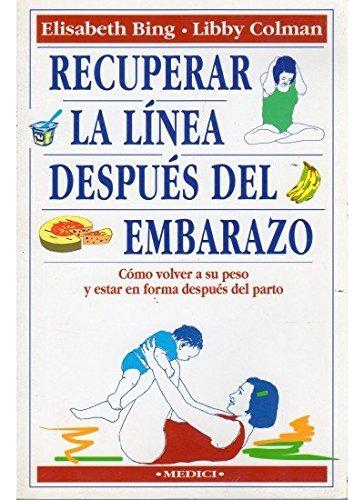 9788486193768: Recuperar la línea después del embarazo : cómo volver a su peso y estar en forma después del parto