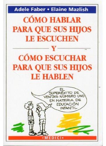 9788486193867: COMO HABLAR PARA QUE HIJOS ESCUCHEN: HIW TALK KIDS LISTEN (NIÑOS Y ADOLESCENTES)