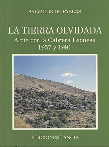 9788486205829: Tierra olvidada, la. a pie por la Cabrera leonesa