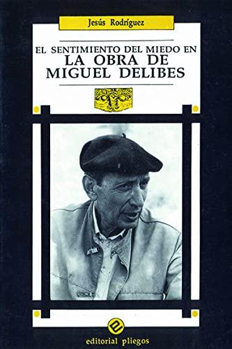 9788486214456: El sentimiento del miedo en la obra de Miguel Delibes (Pliegos de ensayo) (Spanish Edition)