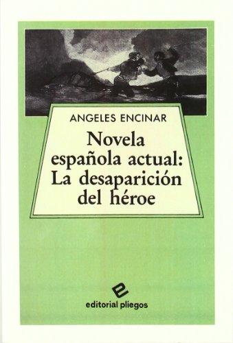 9788486214579: Novela española actual : la desaparicion del heroe