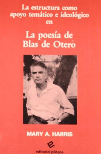 La estructura como apoyo temático en la poesía de Blas de Otero.: HARRIS, Mary A.