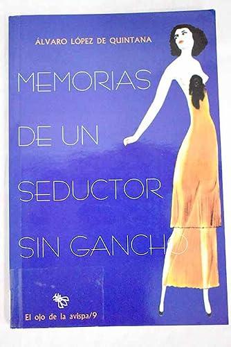 9788486217945: Memorias de un seductor sin gancho. ensayos de amor sin conclusiones.teatro