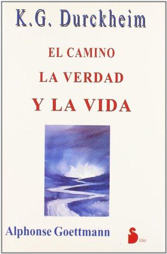 9788486221379: CAMINO, LA VERDAD Y LA VIDA, EL