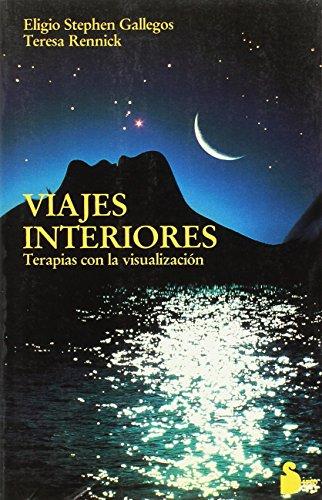Viajes interiores : terapias con la visualización: Gallegos, Eligio Stephen; Rennick, Teresa