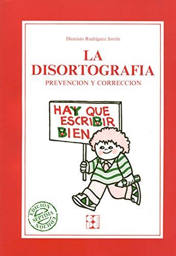 9788486235307: La disortografia: Prevención y corrección (Educación especial y dificultades de aprendizaje)