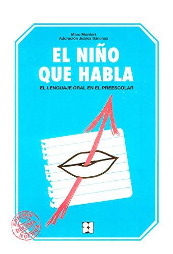 El Nino Que Habla (Paperback): Adoracion Juarez Sanchez,