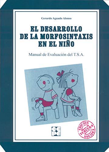 9788486235994: El desarrollo de la morfosintaxis en el niño (T.S.A.): Manual de Evaluación del T.S.A. (Lenguaje y comunicación)