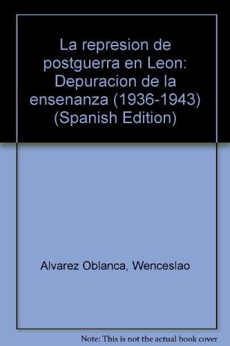 9788486238117: La represión de postguerra en León: Depuración de la enseñanza (1936-1943) (Spanish Edition)