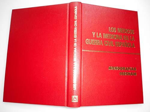 9788486241193: Los medicos y la medicina en la guerra civil espanola (Monografia Beecham) (Spanish Edition)