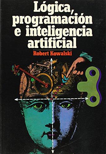9788486251437: Lógica, programación e inteligencia artificial