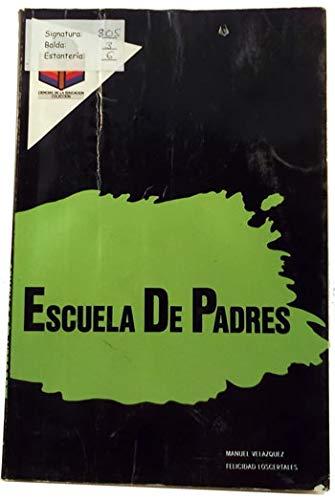 9788486256357: La escuela de padres: Manual practico (Ciencias de la educacion) (Spanish Edition)