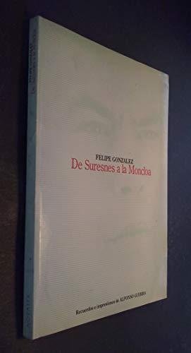 9788486269012: Felipe González: De Suresnes a la Moncloa