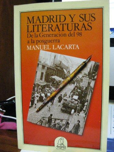 MADRID Y SUS LITERATURAS. De la Generación: Manuel Lacarta