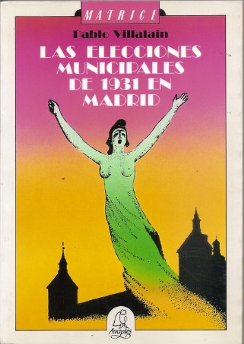 9788486280260: LAS ELECCIONES MUNICIPALES DE 1931 EN MADRID.