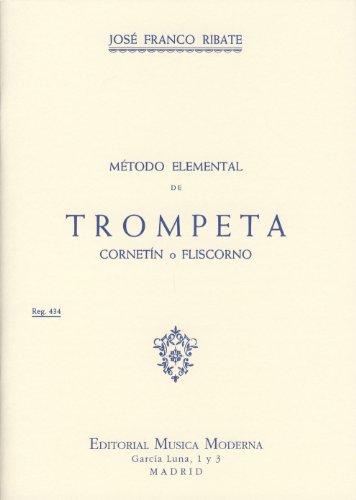 Método Elemental de Trompeta, Cornetín o Fliscornio: José Franco Ribate