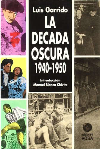 9788486293895: DECADA OSCURA 1940-1950 VOSA (Narrativa)