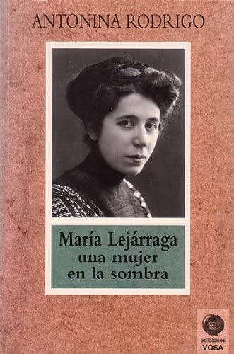 9788486293949: María lejarraga.una mujer en la sombra
