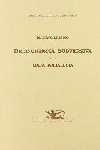 9788486307479: Bandolerismo y delincuencia subversiva en la Baja Andalucia (Spanish Edition)