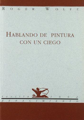 9788486307646: Hablando de pintura con un ciego (Renacimiento) (Spanish Edition)