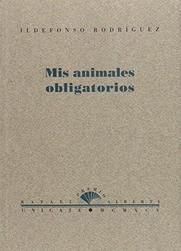 9788486307981: Mis animales obligatorios (Spanish Edition)