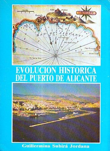 EVOLUCION HISTORICA DEL PUERTO DE ALICANTE: SUBIRÁ JORDANA, Guillermina (Antist, Lérida)