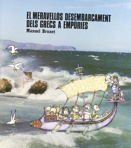 El meravellós desembarcament dels grecs a Empúries: Manuel Brunet. Dibujos de Pilarín Bayés