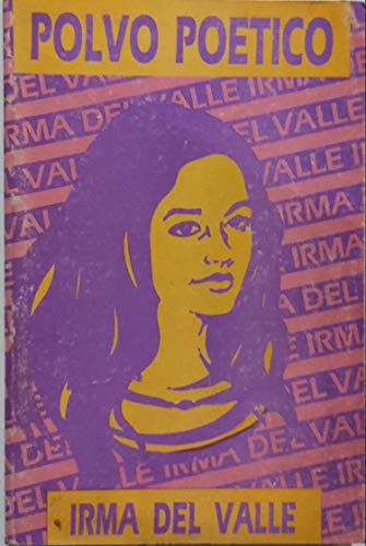 Polvo poetico (Spanish Edition): Valle, Irma del