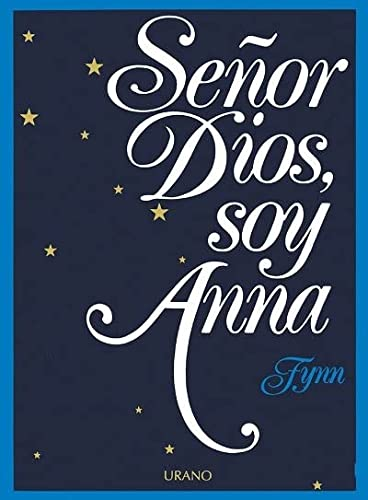 9788486344047: Señor Dios, soy Anna