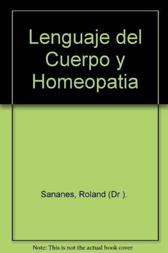 Lenguaje del Cuerpo y Homeopatia (Spanish Edition)