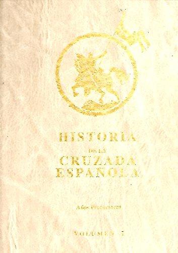 9788486349004: HISTORIA DE LA CRUZADA ESPAÑOLA 7 Tomos OBRA COMPLETA
