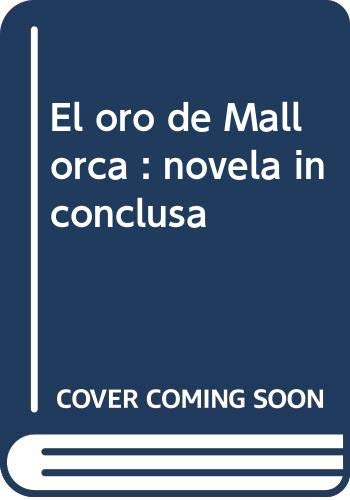 El oro de Mallorca: Novela inconclusa (Devenir/El: Dario, Ruben