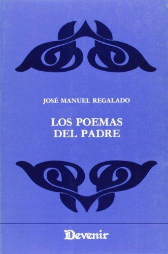 Los poemas del padre (Devenir) (Spanish Edition): Regalado Garcia, Jose
