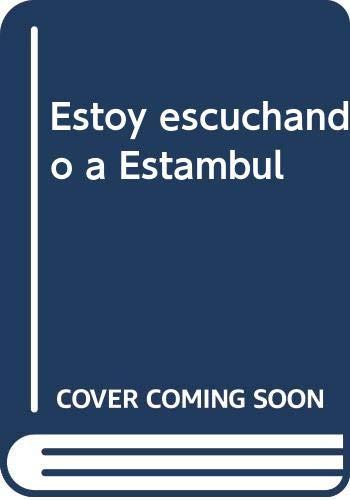 9788486351489: Estoy escuchando a Estambul