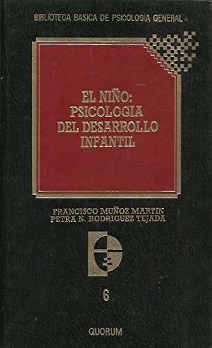 EL NIÑO: PSICOLOGIA DEL DESARROLLO INFANTIL: FRANCISCO MUÑOZ MARTIN - PETRA N. RODRIGUEZ ...