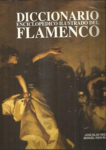 9788486365271: Diccionario enciclopedico ilustradodel flamenco 2 volumenes