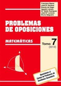 9788486379919: PROBLEMAS DE OPOSICIONES A ENSEÑANZA SECUNDARIA: PROBLEMAS DE OPOSICIONES. TOMO 7 (2015).MATEMÁTICAS