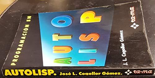 9788486381646: Programación en AutoLISP.Guía Práctica de Entrenamiento