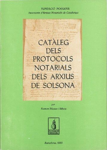 Catàleg dels protocols notarials dels arxius de Solsona (Paperback)