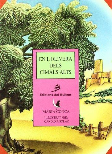 9788486390457: En l'olivera dels cimals alts (Els llibres del gat en la lluna)