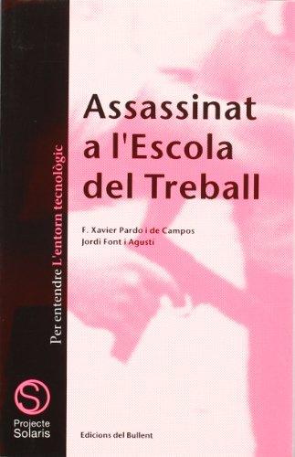 9788486390686: Assassinat a l'escola del treball: Per entendre l'entorn tecnològic (Projecte Solaris)
