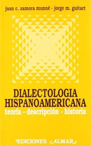 Dialectología hispanoamericana. Teoría, descripción, historia. Con una: ZAMORA MUNNE, Juan