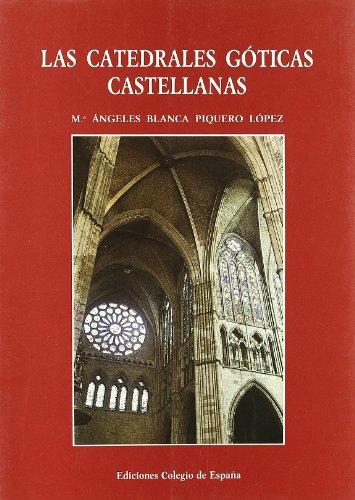 9788486408237: Las catedrales góticas castellanas