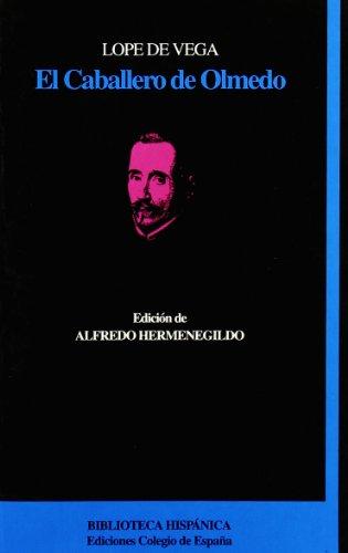 El caballero de Olmedo. Edición de Alfredo Hermenegildo.: VEGA, Lope de