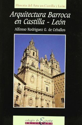 9788486408411: Arquitectura barroca en Castilla-León: Siglos XVII y XVIII (Historia del arte en Castilla y León) (Spanish Edition)